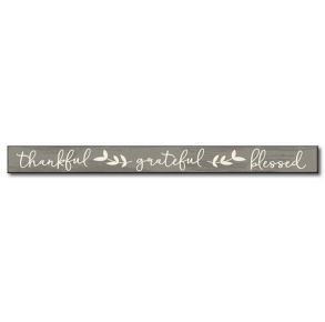 My Word! Skinny Wooden Sign - Thankful Grateful Blessed Front View